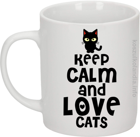 Keep Calm and Love Cats Black Filo - Kubek ceramiczny