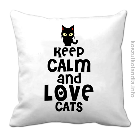 Keep Calm and Love Cats Black Filo - Poduszka