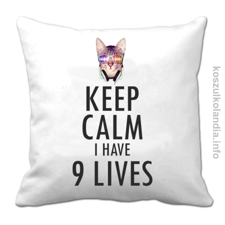 Keep Calm i Have 9 Lives Cat Disco - Poduszka