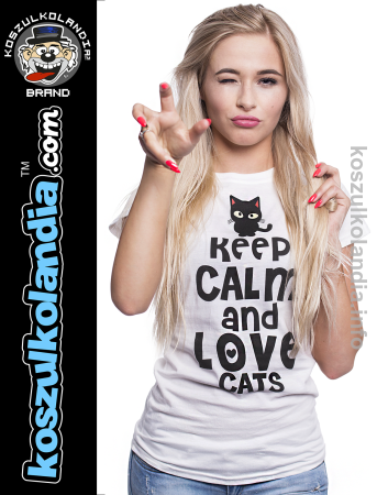Keep Calm and Love Cats Black Filo - Koszulka damska