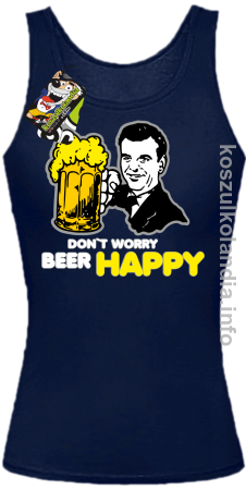 Dont worry beer happy - top damski