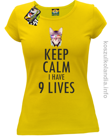 Keep Calm i Have 9 Lives Cat Disco - Koszulka damska