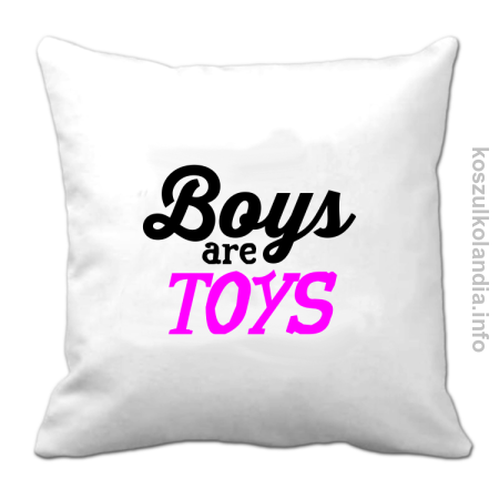 Boys are Toys - Poduszka