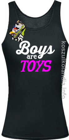 Boys are Toys - Top damski