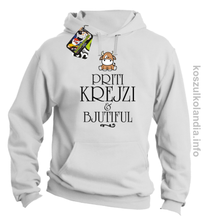 Priti Krejzi and Bjutiful - Bluza męska z kapturem