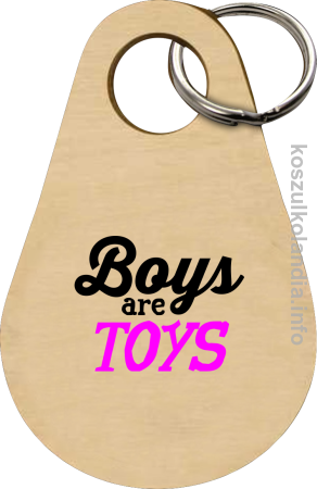 Boys are Toys - Breloczek