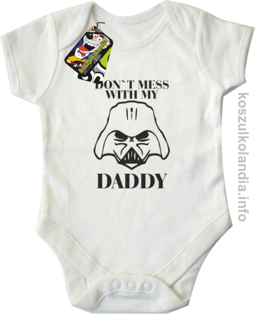 Don`t mess with my daddy - body dziecięce